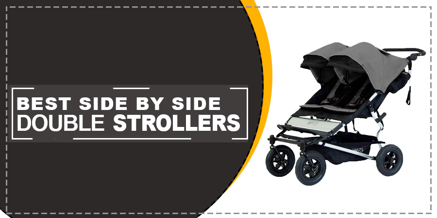 BEST SIDE BY SIDE DOUBLE STROLLERS