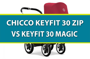 Chicco Keyfit 30 Zip vs Keyfit 30 Magic