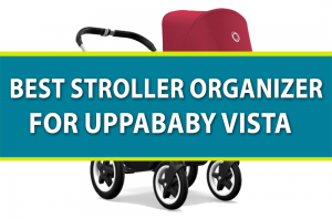 Best Stroller Organizer for Uppababy Vista