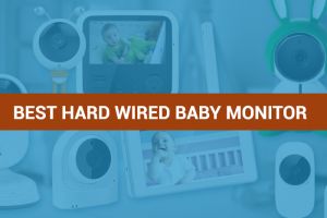 Best Hard Wired Baby Monitor
