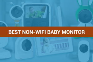 Best Non-Wifi Baby Monitor