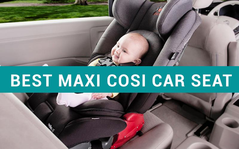 Best Maxi Cosi Car Seat