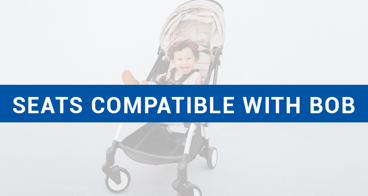 Car Seats Compatible with Bob Stroller