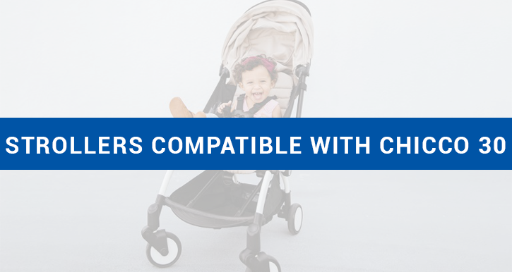 Strollers Compatible with Chicco Keyfit 30