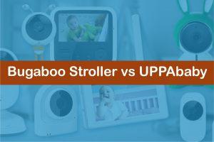Bugaboo Stroller vs UPPAbaby